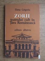 Elena Grigoriu - Zorii teatrului cult in Tara Romaneasca