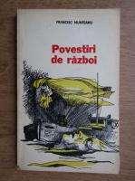 Francisc Munteanu - Povestiri de razboi