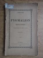 G. Bengesco - Pygmalion, regele Feniciei (1886)