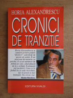 Anticariat: Horia Alexandrescu - Cronici de tranzitie