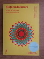 Anticariat: Howard Gardner - Minti conducatoare. Istorii de viata ale liderilor mondiali