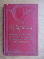 Anticariat: I. Stalin - Raportul de activitate al C.C. al P.C. al U.R.S.S. la Congresul al XVIII-lea al partidului