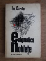Anticariat: Ion Caraion - Enigmatica noblete