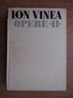 Anticariat: Ion Vinea - Opere (volumul 2)