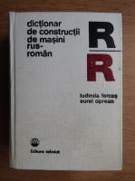 Ludmila Farcas - Dictionar de constructii de masini rus-roman