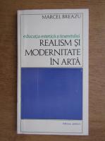 Marcel Breazu - Realism si modernitate in arta