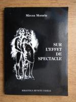 Anticariat: Mircea Morariu - Sur l'effet de spectacle