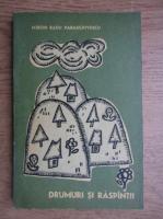 Anticariat: Miron Radu Paraschivescu - Drumuri si raspantii. Reportaje 1937-1944