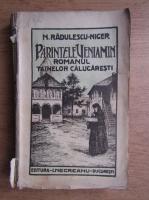 N. Radulescu Niger - Parintele Veniamin. Romanul tainelor calugaresti (1922)