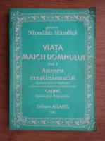 Anticariat: Nicodim Mandita - Viata Maicii Domnului (volumul 1)