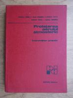 Pascu D. Ursu - Protejarea aerului atmosferic. Indrumator practic