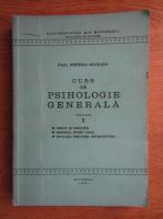 Paul Popescu Neveanu - Curs de psihologie generala (volumul 1)