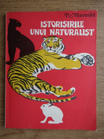 Peter Manteifel - Istorisirile unui naturalist