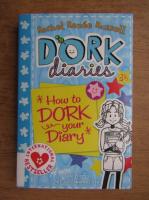 Anticariat: Rachel Renee Russell - Dork diaries. How to dork your diary