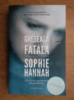 Anticariat: Sophie Hannah - Greseala fatala
