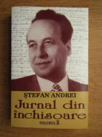 Stefan Andrei - Jurnal din inchisoare (volumul 2)