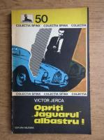 Anticariat: Victor Jerca - Opriti Jaguarul albastru!