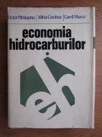 Anticariat: Victor Parausanu - Economia hidrocarburilor (volumul 1)