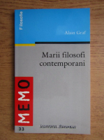 Anticariat: Alain Graf - Marii filosofi contemporani