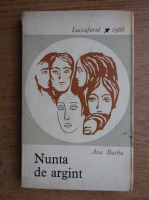 Ana Barbu - Nunta de argint