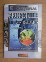 Anticariat: Andrea Hall - Profetiile lui Nostradamus. Alte previziuni despre sfarsitul lumii