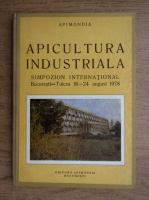 Anticariat: Apicultura industriala, simpozion international Bucuresti-Tulcea, 16-24 august 1978