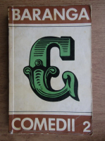 Anticariat: Aurel Baranga - Comedii 2