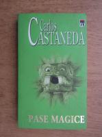 Anticariat: Carlos Castaneda - Pase magice