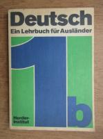 Anticariat: Deutsch. Ein Lehrbuch fur Auslander (volumul 2)