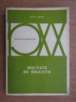 Anticariat: Erich E. Geissler - Mijloace de educatie