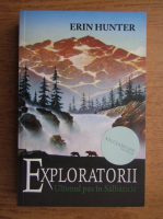 Anticariat: Erin Hunter - Exploratorii. Ultimul pas in Salbaticie