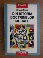 Anticariat: Ernest Stere - Din istoria doctrinelor morale