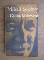 Anticariat: Galina Maievschi - Mihail Solohov