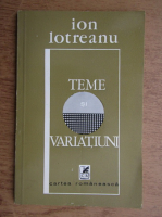 Anticariat: Ion Lotreanu - Teme si variatiuni