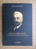 Ion Novacescu - Ion I. C. Bratianu, conceptie si management politic