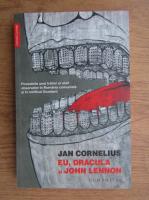 Anticariat: Jan Cornelius - Eu, Dracula si John Lennon