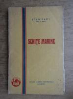 Anticariat: Jean Bart - Schite marine