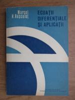 Anticariat: Marcel Rosculet - Ecuatii diferentiale si aplicatii