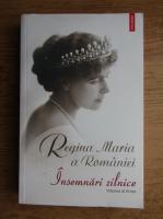 Maria Regina Romaniei - Insemnari zilnice (volumul 9)