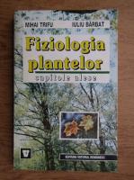 Mihai Trifu - Fiziologia plantelor