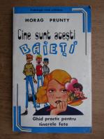 Anticariat: Morag Prunty - Cine sunt acesti baieti