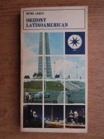 Anticariat: Petre Lascu - Orizont latinoamerican