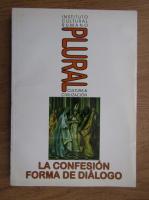 Anticariat: Plural cultura and civilizacion, la confesion forma de dialogo