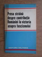 Anticariat: Presa straina despre contributia Romaniei la victoria asupra fascismului