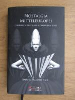 Radu Alexandru Nica - Nostalgia Mitteleuropei. O istorie a teatrului german din Sibiu