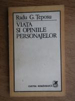 Radu G. Teposu - Viata si opiniile personajelor