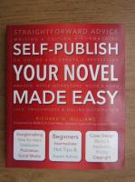 Anticariat: Richard N. Williams - Self-publish your novel made easy