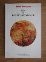 Sorin Bocancea - Noi si postcomunismul
