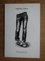 Anticariat: Tausance - Legende urbane