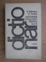 Anticariat: V. Bahnaru - Dictionar explicativ pentru elevi
